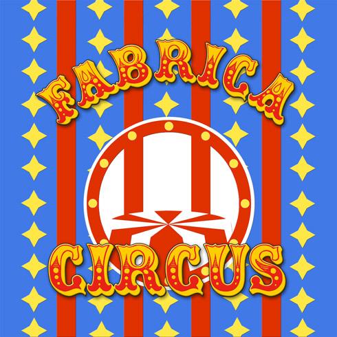 FABRICA CIRCUS
